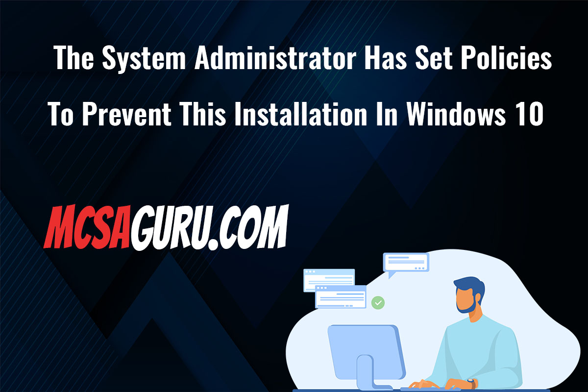 The system administrator has set policies